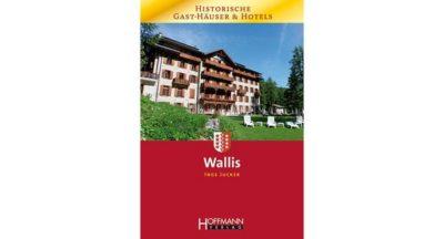Wallis – Historische Gast-Häuser & Hotels 6