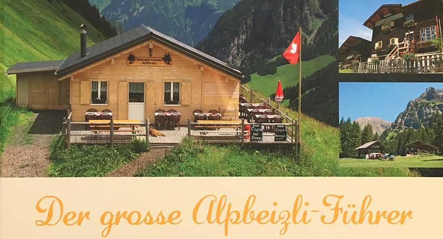 Schweiz: Der grosse Alpbeizli-Führer 1
