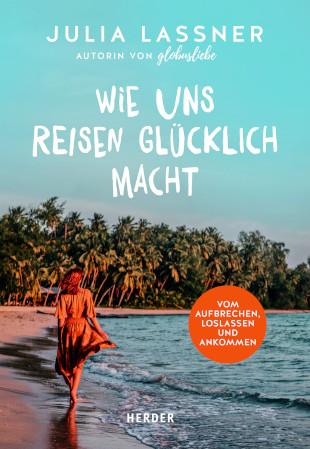 Cover, Wie uns Reisen glücklich macht