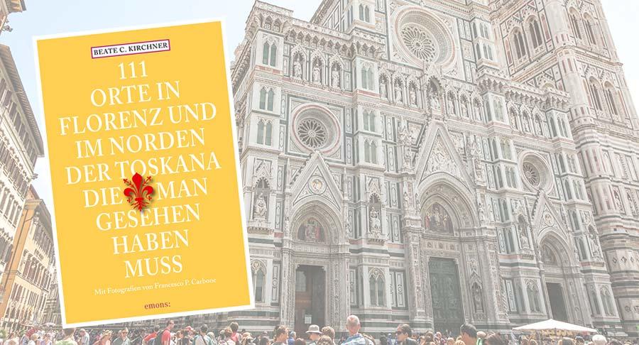 Buchcover, 111 Orte in Florenz und im Norden der Toskana die man gesehen haben muss